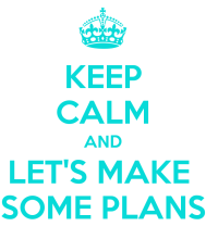 keep-calm-and-let-s-make-some-plans.png